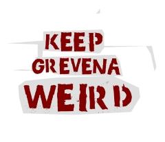 KEEP GREVENA WEIRD